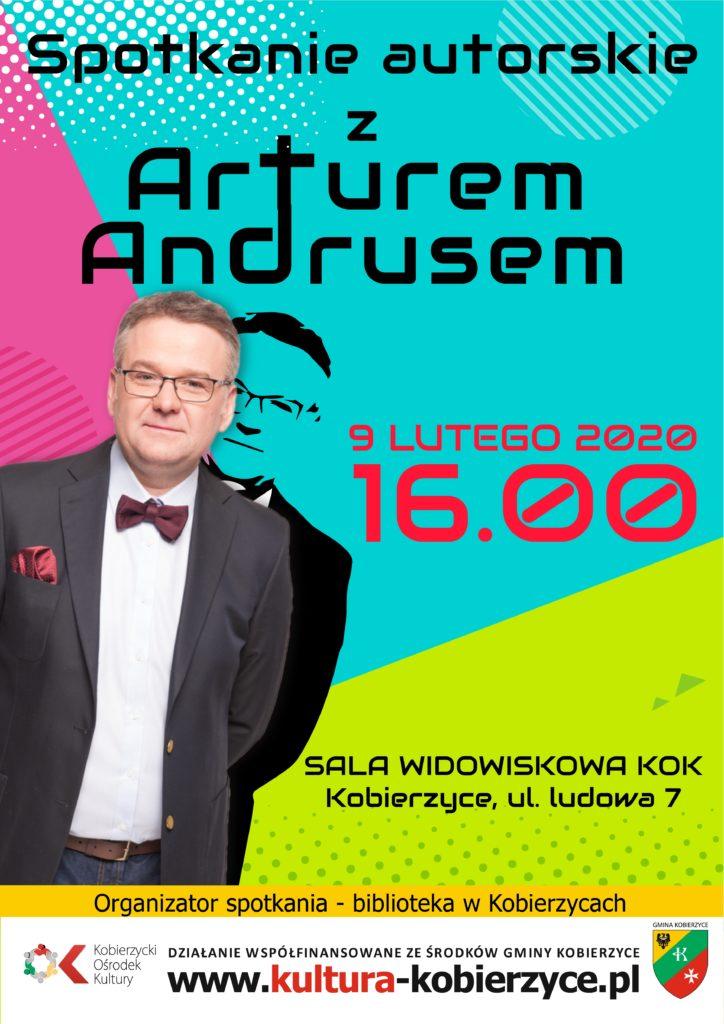 Plakat zapowiadający spotkanie autorskie z Arturem Andrusem 9 lutego 2020, godz. 16:00 w sali widowiskowej Kobierzyckiego Ośrodka Kultury. Organizator: biblioteka w Kobierzycach.