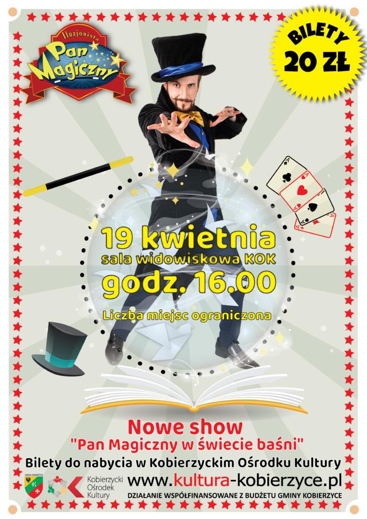 Pan Magiczny 19 kwietnia 2020, godz. 16.00 sala widowiskowa KOK, bilety do nabycia w Kobierzyckim Ośrodku Kultury, cena biletu 20 zł