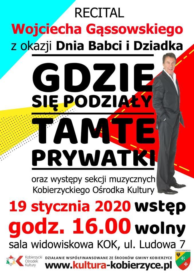 recital wojciecha gąssowskiego z okazji dnia babci i dziadka,Gdzie się podziały tamte prywatki, 19 stycznia 2020, godz. 16:00