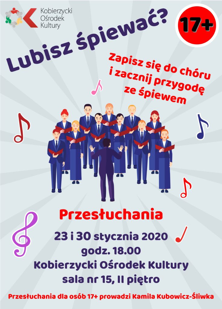 Plakat informujący o przesłuchaniach do chóru 23 i 30 stycznia 2020, godz. 18:00 w Kobierzyckim Ośrodku Kultury